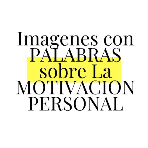 Imagenes Con Palabras Sobre La Motivacion Personalexito En